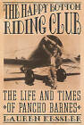 The Happy Bottom Riding Club: The Life and Times of Pancho Barnes by Lauren Kessler (Paperback / softback, 2000)