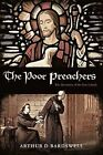 The Poor Preachers: The Adventures of the First Lollards by Arthur D Bardswell (Paperback, 2011)