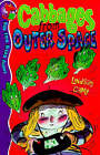 Cabbages from Outer Space by Lindsay Camp (Paperback, 1999)