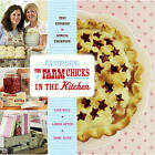 The Farm Chicks in the Kitchen: Live Well, Laugh Often, Cook Much by Teri Edwards, Serena Thompson (Paperback / softback)