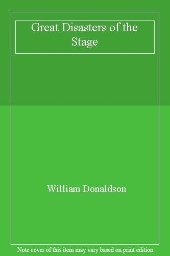 Great Disasters of the Stage By William Donaldson. 9780099406709