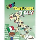 Kids' Travel Guide - Italy: The Fun Way to Discover Italy-Especially for Kids by Shiela H. Leon, Elisa Davoglio (Paperback, 2016)
