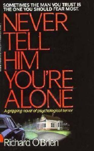 Never Tell Him You're Alone by Richard O'Brien