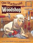 Old Macdonald Had a Woodshop by Lisa Shulman, Ashley Wolff (Paperback)