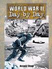 World War II: Day by Day by Antony Shaw, Peter Darman (Paperback, 2000)