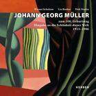 Johann Georg Müller (1913-1986) - zum 100. Geburtstag von Johann G. Müller (2013, Gebundene Ausgabe)