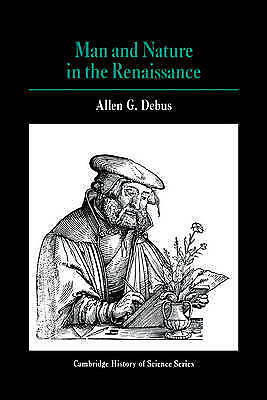 MAN AND NATURE IN THE RENAISSANCE. , Debus, Allen G. , Used; Very Good Book