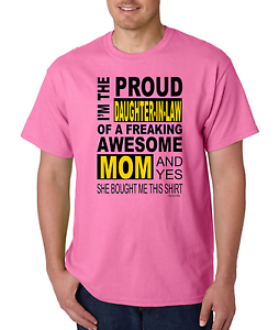T-Shirt-Gildan-I-039-m-the-proud-DAUGHTER-IN-LAW-freaking-awesome-MOM