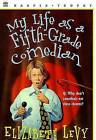 My Life as a Fifth-Grade Comedian by Elizabeth Levy (Paperback)