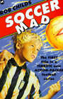 Soccer Mad by Rob Childs (Paperback, 1996)