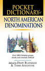 Pocket Dictionary of North American Denominations: Over 100 Christian Groups Clearly and Concisely Defined by Todd Augustine, Drew Blankman (Paperback, 2000)
