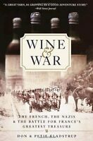 Wine And War: The French, The Nazis, And The Battle For France`s Greatest Treasu on sale