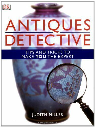 Antiques Detective: Tips and tricks to make you the expert By J .9781405318075