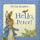 Hello, Peter! by Beatrix Potter (Board book, 2012)