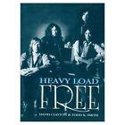 Heavy Load: The Story of  Free by David Clayton, Todd K. Smith (Hardback, 2002)