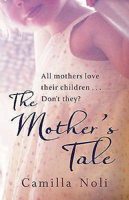 """1 of 1 - """"VERY GOOD"""" Noli, Camilla, The Mother's Tale: A Novel: A Mother's Tale, Book"""