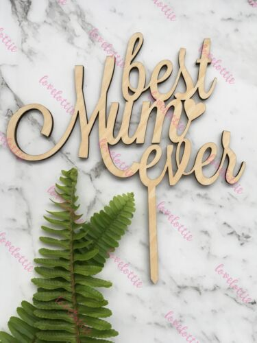 Best Mum Ever Rustic Wood Cake Topper Mothers Day