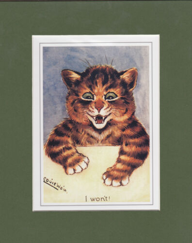 ATTITUDE MOUNTED  LOUIS  WAIN  CAT  PRINT I  WON/'T  !