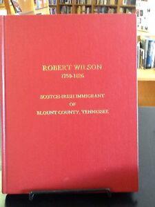 Robert-Wilson-1750-1826-Scotch-Irish-Immigrant-Of-Blount-County-Tennessee