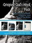 Grasping God's Word Pack: Learn How to Read, Interpret, and Apply the Bible by J. Daniel Hays, J. Scott Duvall (Mixed media product, 2015)