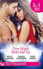 One Night with Her Ex: The One That Got Away / The Man from Her Wayward Past / The Ex Who Hired Her by Susan Stephens, Kate Hardy, Kelly Hunter (Paperback, 2015)