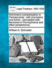 Workmen's Compensation in Pennsylvania: With Procedure and Forms: (Annotated with Decisions in Pennsylvania and Other Jurisdictions). by William A Schnader (Paperback / softback, 2010)
