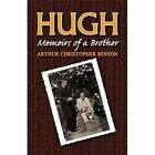 Hugh: Memoirs of a Brother by Arthur C Benson (Paperback / softback, 2008)