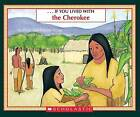 If You Lived with the Cherokee by Peter Roop, Connie Roop (Paperback, 1998)