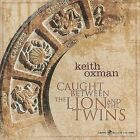 Caught Between the Lion and the Twins by Keith Oxman (CD, May-2010, Capri)