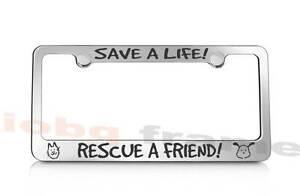 Free Caps SAVE A LIFE RESCUE A FRIEND PET CAT DOG supreme license plate frame