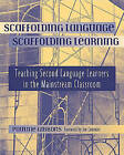 Scaffolding Language, Scaffolding Learning: Teaching Second Language Learners in the Mainstream Classroom by Pauline Gibbons (Paperback, 2002)