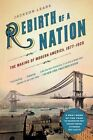 Rebirth of a Nation: The Making of Modern America, 1877-1920 by Jackson Lears (Paperback / softback, 2010)