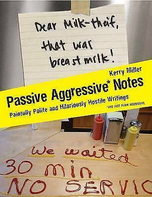 1 of 1 - Passive Aggressive Notes: Polite & Hostile Writings By Kerry Miller  - FREE POST