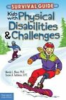 The Survival Guide for Kids with Physical Disabilities and Challenges by Wendy L. Moss, Susan A. Taddonio (Paperback, 2015)