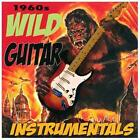 1960s Wild Guitar Instrumentals by Various Artists (CD, Oct-2013, Rockbeat Records)