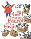 The Girl with the Parrot on Her Head by Daisy Hirst (Hardback, 2015)