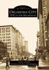 Oklahoma City: 1930 to the Millennium by Mayor Kirk Humphreys, Terry L Griffith (Paperback / softback, 2000)