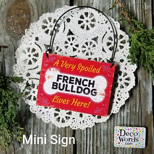 SPOILED-FRENCH-BULLDOG-Dog-decor-Gift-NEW-USA-DecoWords-Wood-Ornament-Mini-Sign