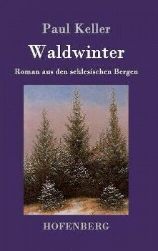 Waldwinter [German] by Keller, Paul.