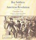 Boy Soldiers of the American Revolution by Baroness Caroline Cox (CD-Audio, 2016)