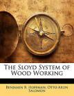 The Sloyd System of Wood Working by Benjamin B Hoffman, Otto Aron Salomon (Paperback / softback, 2009)