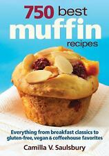 750 Best Muffin Recipes: Everything from breakfast classics to gluten-free,