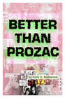 Better Than Prozac by Cally (Paperback, 2007)
