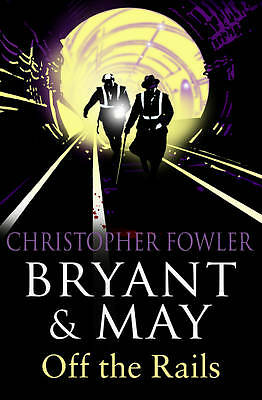 1 of 1 - Bryant and May Off the Rails, Christopher Fowler | Paperback Book | Acceptable |