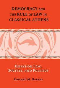 Democracy-and-the-Rule-of-Law-in-Classical-Athens-Essays-on-Law-Society-and-P