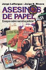Asesinos de Papel by Jorge Bernardo Rivera and Jorge Lafforgue (1996, Paperback)