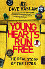 Young Hearts Run Free: The Real Story of the 1970s by Dave Haslam (Paperback, 2007)
