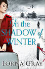 In the Shadow of Winter by Lorna Gray (Paperback, 2015)