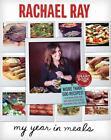 My Year in Meals von Rachael Ray (2012, Gebundene Ausgabe)