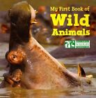 My First Book of Wild Animals by National Wildlife Foundation (Board book, 2014)